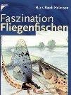 Faszination Fliegenfischen von Hans-Rudi Hebeisen