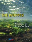 Wupper - Amazonas im Bergischen Land